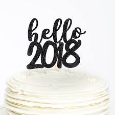 hello cake toppers hello 2018 cake topper new year cake topper new year topper new