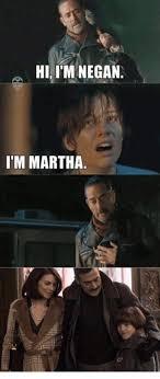 Martha Meme - hiim negan i m martha meme on me me