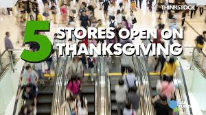 10 stores open on thanksgiving
