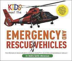 kids meet the emergency and rescue vehicles book by andra serlin