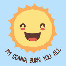 Sun Memes - sun loves us too much neatoshop funny memes lols