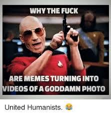 Turn Photo Into Meme - why the fuck are memes turning into deosofagoddamn photo united