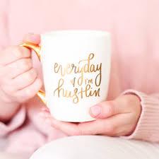 everyday i u0027m hustlin u0027 gold coffee mug u2013 sweet water decor