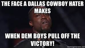 Dallas Cowboy Hater Memes - the face a dallas cowboy hater makes when dem boys pull off the
