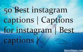 50 best instagram captions captions for instagram best