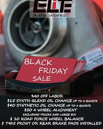 best black friday auto tire deals elite auto works ny home facebook