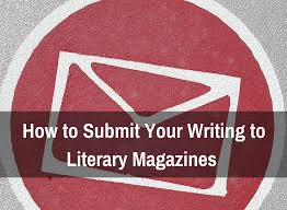 how to submit your writing to literary magazines jpg