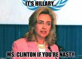 Ya Nasty Meme - ms clinton if you re nasty imgflip