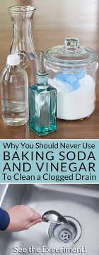 clogged sink baking soda why you should never use baking soda and vinegar to clean clogged