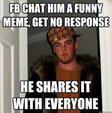 Memes For Fb - fb chat him a funny meme get no response he shares it with