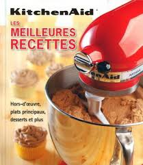 livre de cuisine kitchenaid collectif les meilleures recettes kitchenaid cuisine du monde