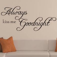Living Room Quotes by Always Kiss Me Goodnight Quotes Wall Stickers Home Decor Kids Room