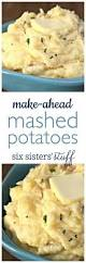 mashed potatoes recipe thanksgiving the 25 best make ahead mashed potatoes ideas on pinterest