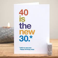 40 is the new 30 u0027 funny 40th birthday card by wordplay design