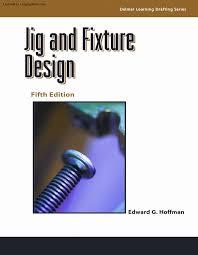 jig u0026 fixture design 5th ed