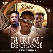 bureau d ude b on pablow ft mr x danny s bureau de change naija