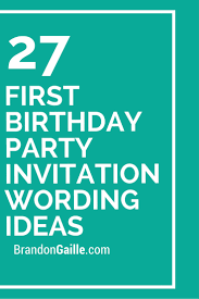 27 first birthday party invitation wording ideas party