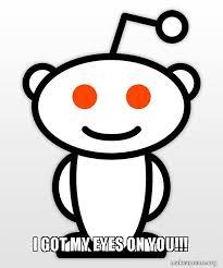 Good Guy Meme Generator - i got my eyes on you good guy reddit make a meme