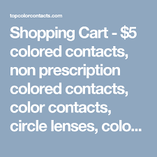 shopping cart 5 colored contacts prescription colored