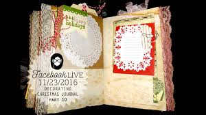 Journal Decorating Ideas by Facebook Live 11 23 Christmas Junk Journal Tutorial Part 10