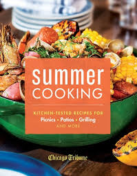 kitchen recipes summer cooking kitchen tested recipes for picnics patios
