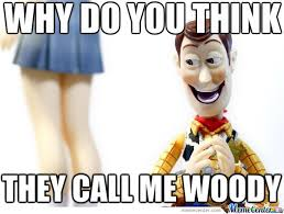 creepy woody is creepy by snajath meme center