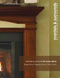 mantels u0026 surrounds for every décor heat u0026 glo pdf catalogues