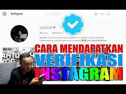 cara membuat akun instagram resmi seperti artis cara mudah mendapatkan tanda verifikasi instagram youtube