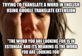 Translate Meme - livememe com first world problems