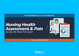nursing health assessment and pain nursing quiz 30 questions
