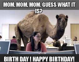 Mom Birthday Meme - happy birthday mom meme quotes and funny images for mother