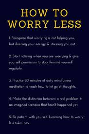 best 25 how to not worry ideas on pinterest how to stop