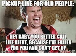 Life Alert Meme - pickup line forolo people hew baby voubetter call life alert