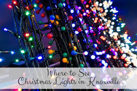 christmas lights to where to see christmas lights in knoxville 2017