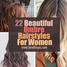 ambre hair styles 22 beautiful ombre hairstyles for women