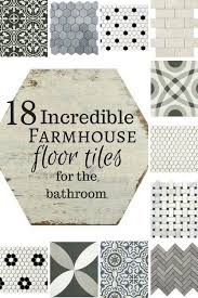 Tiles For Bathrooms 18 Incredible Farmhouse Floor Tiles For The Bathroom Oh My If I