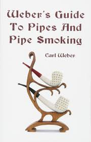 weber u0027s guide to pipes and pipe smoking carl weber 9781438288512