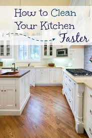 cleaning tips for kitchen 5 tips to help clean your kitchen faster