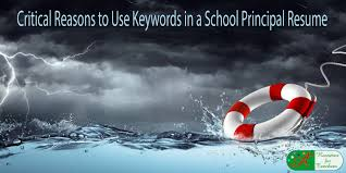 key words to use in a resume critical reasons to use keywords in a principal resume