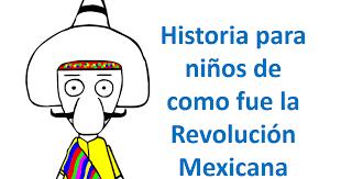 imagenes de la revolucion mexicana en preescolar mundo fili historia para niños de como fue la revolución mexicana