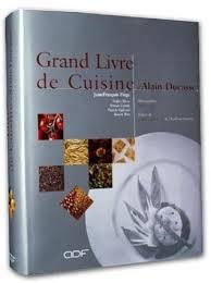 livre cuisine ducasse grand livre de cuisine alain ducasse s culinary encyclopedia by