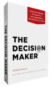 one organization the decision maker dennis bakke