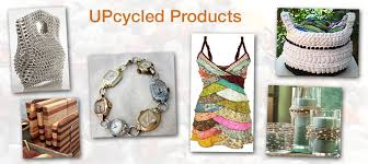 Upcycled Products - upcycled city the upcycling community
