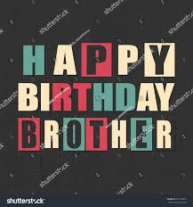 colorful greeting card happy birthday brother stock vector