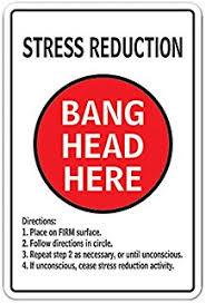 Slamming Head On Desk Amazon Com Bang Head Here Tin Sign 8 X 12in Home U0026 Kitchen