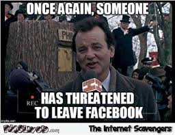 Facebook Meme - someone has threatened to leave facebook funny meme pmslweb
