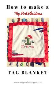 make a tag blanket for baby u0027s first christmas tag blanket