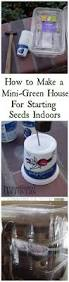 how to make a mini greenhouse gardens recycled materials and salads