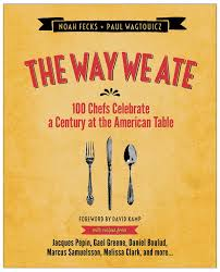 the way we ate 100 chefs celebrate a century at the american