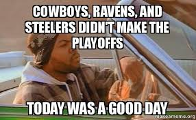 Ravens Steelers Memes - cowboys ravens and steelers didn t make the playoffs today was a